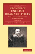 Specimens of English Dramatic Poets: Who Lived about the Time of Shakespeare