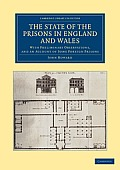 The State of the Prisons in England and Wales: With Preliminary Observations and an Account of Some Foreign Prisons