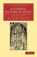 A General History of Music: From the Infancy of the Greek Drama to the Present Period