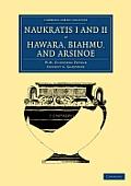 Naukratis I and II, Hawara, Biahmu, and Arsinoe