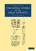 The Royal Tombs of the First Dynasty