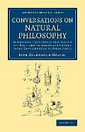 Conversations on Natural Philosophy: In Which the Elements of That Science Are Familiarly Explained and Adapted to the Comprehension of Young Pupils