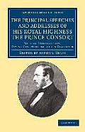 The Principal Speeches and Addresses of His Royal Highness the Prince Consort: With an Introduction, Giving Some Outlines of His Character