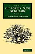 The Forest Trees of Britain: Volume 1