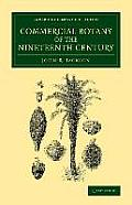 Commercial Botany of the Nineteenth Century