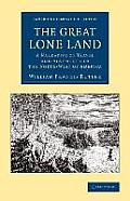 The Great Lone Land: A Narrative of Travel and Adventure in the North-West of America