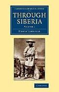 Through Siberia: Volume 1