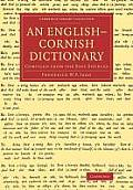 An English Cornish Dictionary: Compiled from the Best Sources