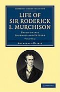 Life of Sir Roderick I. Murchison - Volume 2