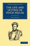The Life and Letters of Hugh Miller - 2 Volume Set