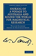 Journal of a Voyage to Australia, and Round the World for Magnetical Research