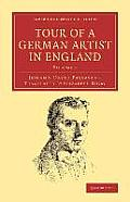 Tour of a German Artist in England: With Notices of Private Galleries, and Remarks on the State of Art
