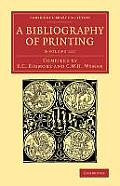 A Bibliography of Printing 3 Volume Set: With Notes and Illustrations