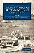 Histoire D'Un Voyage Aux Isles Malouines, Fait En 1763 & 1764: Avec Des Observations Sur Le Detroit de Magellan, Et Sur Les Patagons