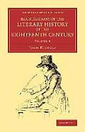 Illustrations of the Literary History of the Eighteenth Century - Volume 3