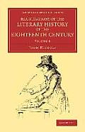 Illustrations of the Literary History of the Eighteenth Century - Volume 8