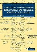 The Antiquities and Memoirs of the Parish of Myddle, County of Salop