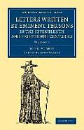 Letters Written by Eminent Persons in the Seventeenth and Eighteenth Centuries - Volume 1