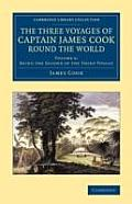 The Three Voyages of Captain James Cook Round the World