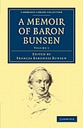A Memoir of Baron Bunsen - Volume 1