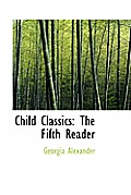 Child Classics: The Fifth Reader