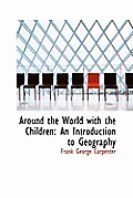 Around the World with the Children: An Introduction to Geography