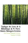 Catalogue Des Livres de La Biblioth Que de M. Pierre-Antoine Bolongaro-Crevenna