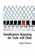 Considerations Respecting the Trade with China