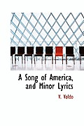 A Song of America, and Minor Lyrics