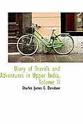 Diary of Travels and Adventures in Upper India, Volume II