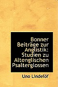 Bonner Beitr GE Zur Anglistik: Studien Zu Altenglischen Psalterglossen