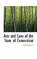 Acts & Laws Of The State Of Connecticut by Connecticut