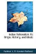 Indian Nationalism: Its Origin, History, and Ideals