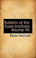 Bulletin of the Essex Institute Volume VII