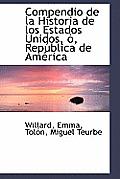 Compendio de La Historia de Los Estados Unidos,, Rep Blica de Am Rica