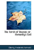 The Torch of Reason; Or, Humanity's God