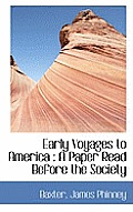 Early Voyages to America: A Paper Read Before the Society