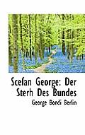 Scefan George: Der Sterh Des Bundes