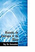 Historia de Enrrique Fi de Oliua