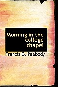 Morning in the College Chapel