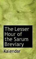 The Lesser Hour of the Sarum Breviary