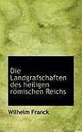 Die Landgrafschaften Des Heiligen R Mischen Reichs