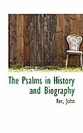 The Psalms in History and Biography
