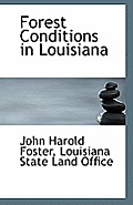 Forest Conditions In Louisiana by Louisiana State Land Offi Harold Foster