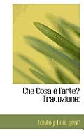 Che Cosa L'Arte? Traduzione; by Tolstoy Leo Graf