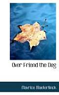 Over Friend the Dog