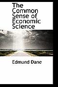 The Common Sense of Economic Science