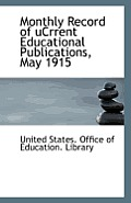 Monthly Record of Ucrrent Educational Publications, May 1915