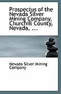 Prospectus of the Nevada Silver Mining Company, Churchill County, Nevada, ...