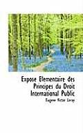 Expose Elementaire Des Principes Du Droit International Public
